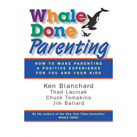 Whale Done Parenting: How to Make Parenting a Positive Experience