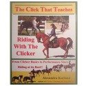 The Click That Teaches: Riding with the Clicker